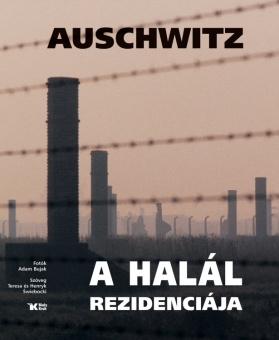 Auschwitz – A halál residenciája