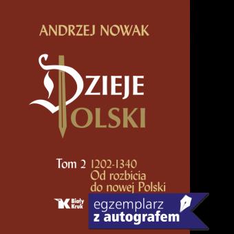 Dzieje Polski tom 2. Od rozbicia do nowej Polski - WYDANIE Z AUTOGRAFEM