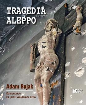Tragedia Aleppo. Monumentalny album Adama Bujaka