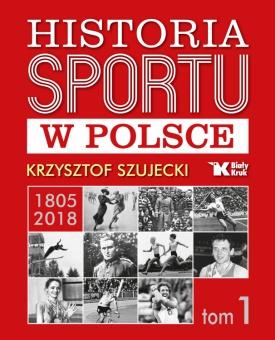 Historia Sportu w Polsce - tom 1