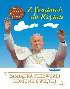 Dzieje życia Jana Pawła II. Z Wadowic do Rzymu. Pamiątka I Komunii Św.