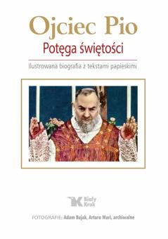 Ojciec Pio. Potęga świętości.