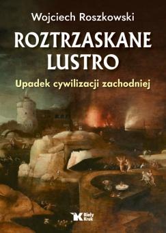 Roztrzaskane Lustro - Upadek cywilizacji zachodniej