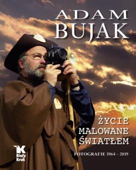 Adam Bujak – Życie malowane światłem
