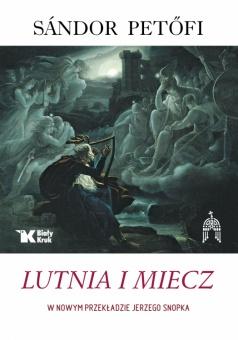 Sándor Petőfi – Lutnia i miecz