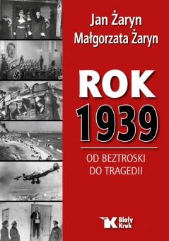Rok 1939. Od beztroski do tragedii.