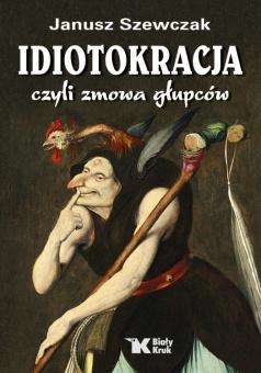 Idiotokracja - Czyli zmowa głupców