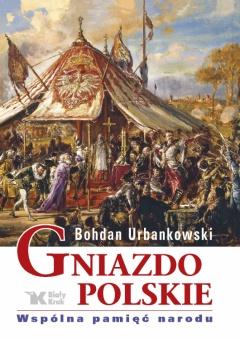 Gniazdo polskie – Wspólna pamięć narodu