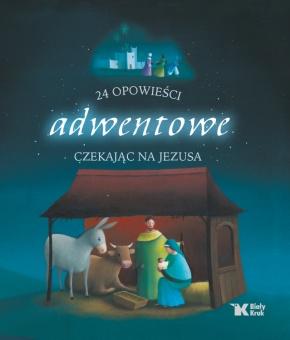 24 opowieści adwentowe. Czekając na Jezusa