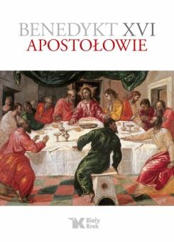 Benedykt XVI. Tom 1. Apostołowie