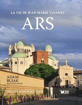 Ars. La vie de Jean-Marie Vianney