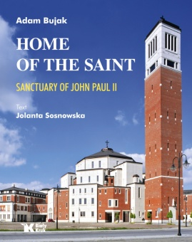 Home of the Saint. Sanctuary of John Paul II - okładka