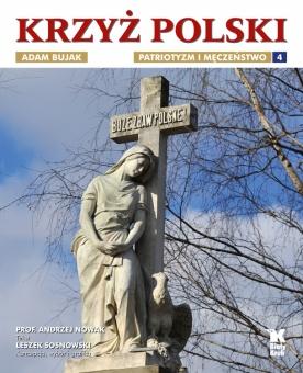 Krzyż Polski. Tom 4. Patriotyzm i męczeństwo