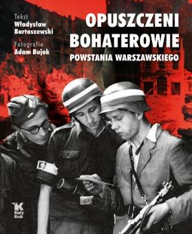 Opuszczeni bohaterowie Powstania Warszawskiego