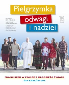 Pielgrzymka odwagi i nadziei - Franciszek w Polsce z młodzieżą świata