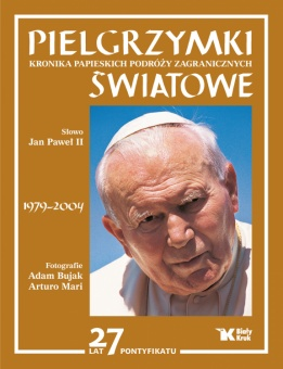 Pielgrzymki światowe. Kronika papieskich podróży zagranicznych