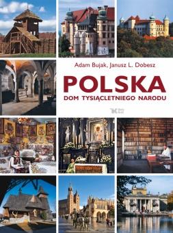 Polska. Dom tysiącletniego narodu