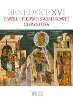 Benedykt XVI. Tom 2. Paweł i pierwsi świadkowie Chrystusa