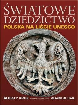Światowe dziedzictwo. Polska na liście UNESCO