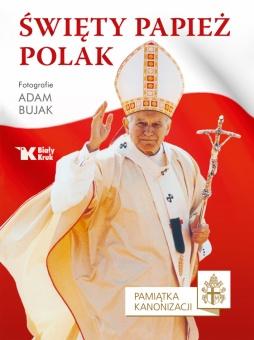Święty Papież Polak. Pamiątka kanonizacji