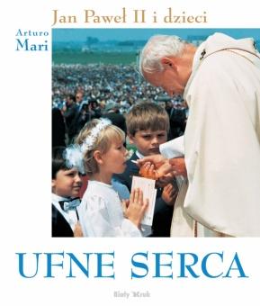 Ufne Serca. Jan Paweł II i dzieci. Pamiątka Pierwszej Komunii Świętej