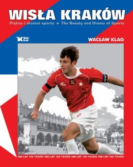 Wisła Kraków. Piękno i dramat sportu