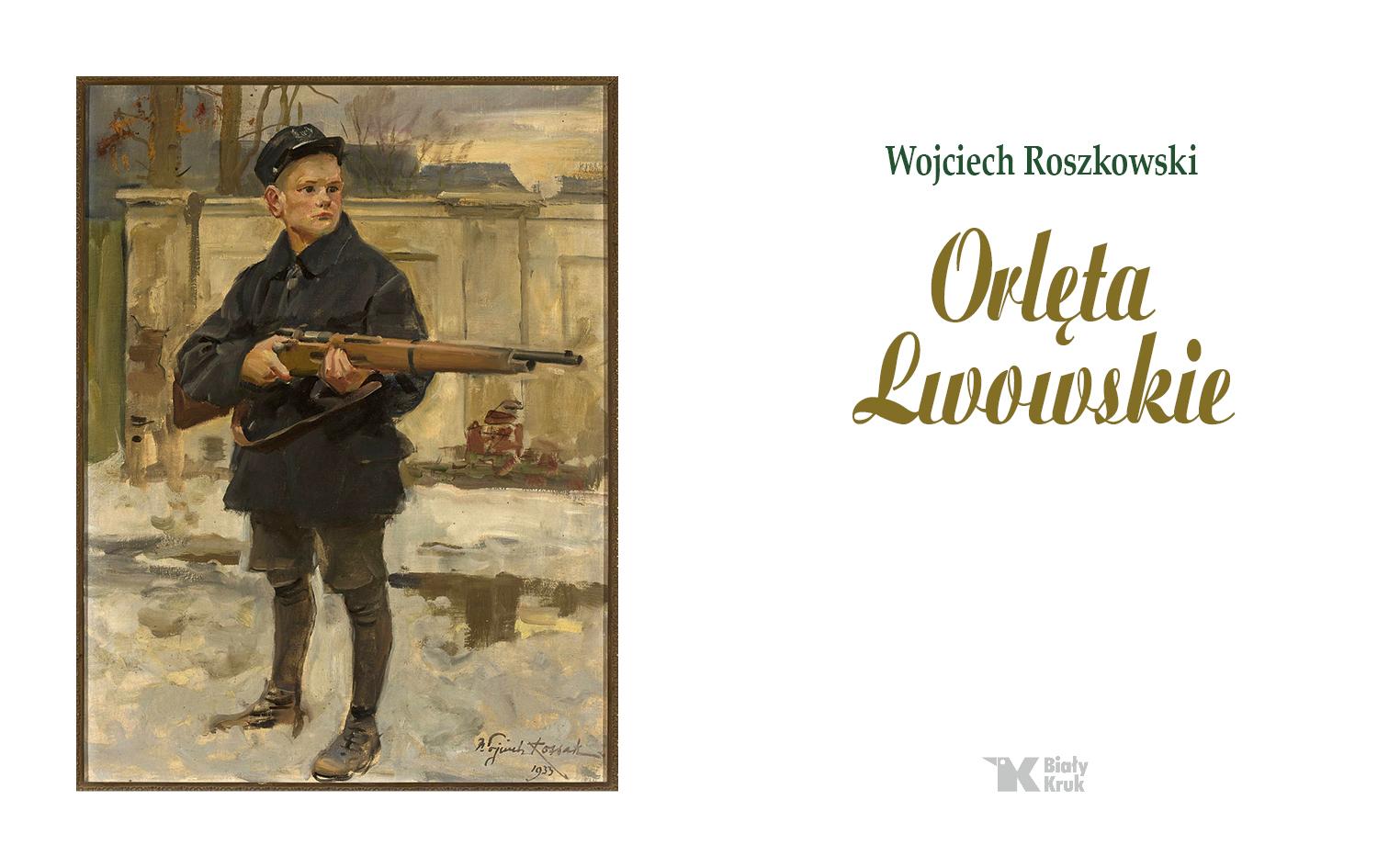 Orlęta Lwowskie. Książka prof. Wojciecha Roszkowskiego. Fragment książki.